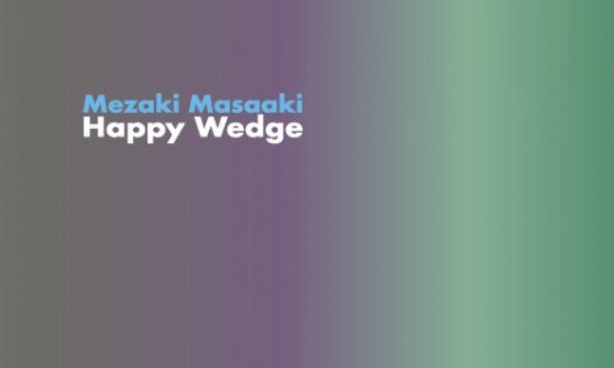 目﨑雅昭HappyWedge